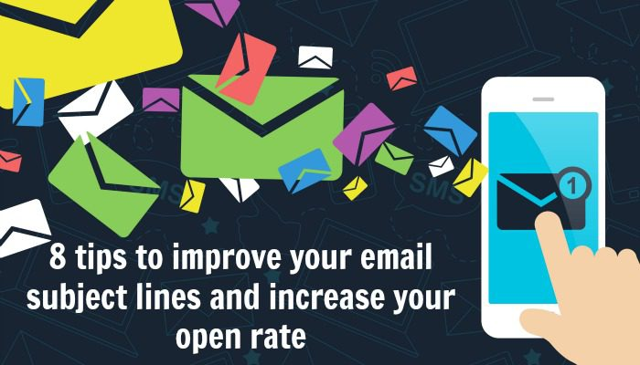 8 tips to improve your email subject lines and increase your open rate