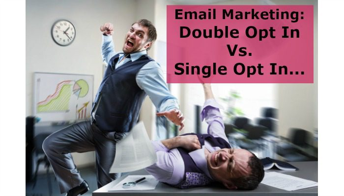 Double opt in Vs. Single Opt In