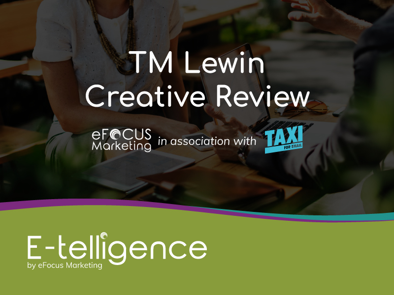 September 2019 – Creative Review with Taxi for Email: TM Lewin