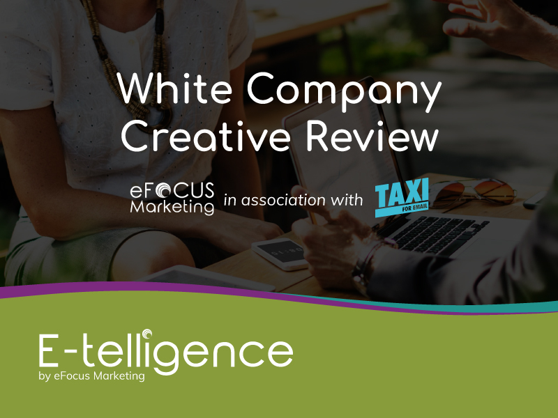 November 2019 – Creative Review with Taxi for Email: The White Company
