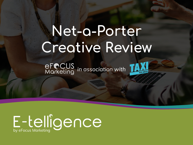 February 2020 – Creative Review with Taxi for Email: Net-a-Porter