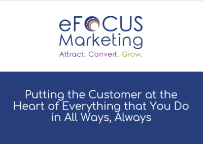 Putting The Customer At The Heart Of Everything That You Do In All Ways, Always
