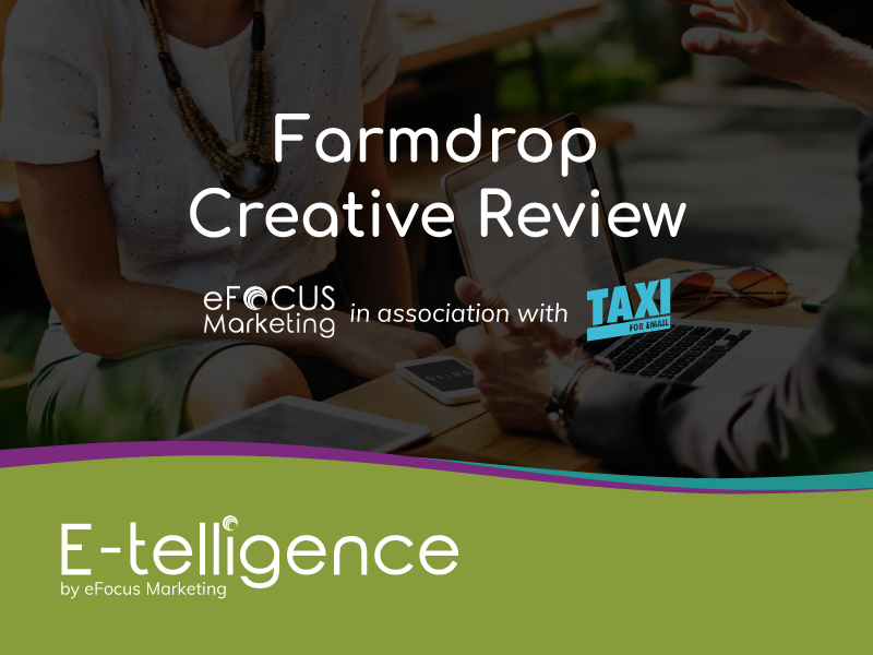 March 2020 – Creative Review with Taxi for Email: Farmdrop